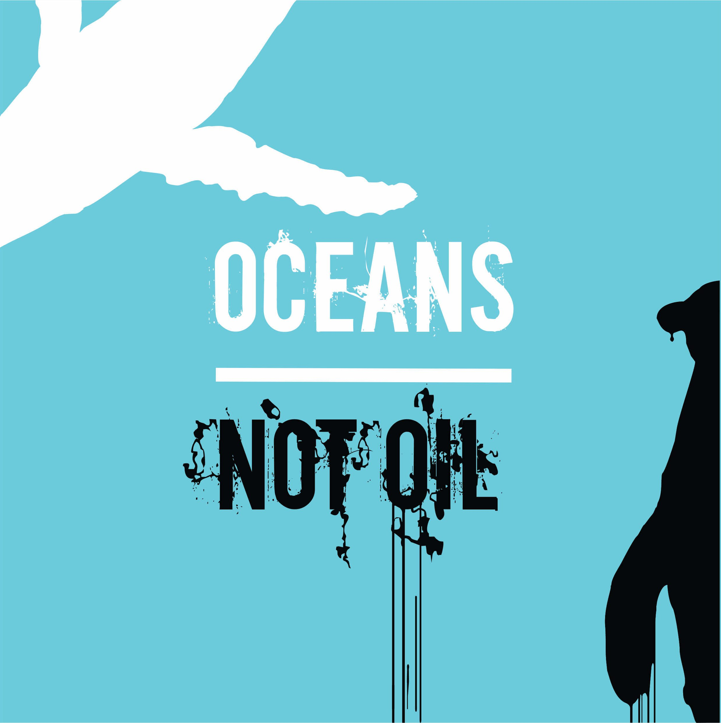 Oceans Not Oil